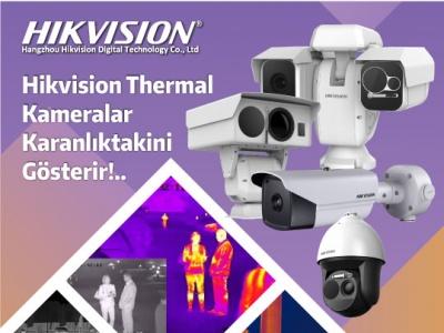 Hikvision Thermal Kameralarla Daha Fazla Keşfedin !..