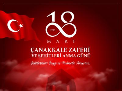 18 Mart Çanakkale Zaferi ve Şehitleri Anma Günü Kutlu Olsun!..